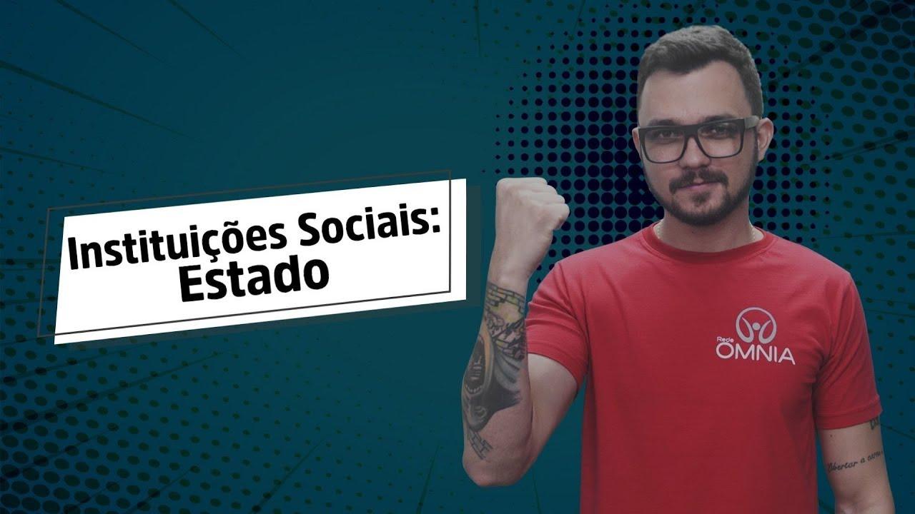 Instituições Sociais: Estado