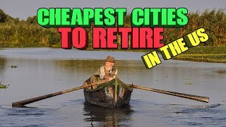 Top 10 Cheapest Cities to Retire in The US