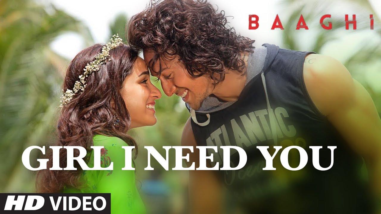 Girl I Need You Song   BAAGHI   Tiger, Shraddha   Arijit Singh, Meet Bros, Roach Killa, Khushboo - MEET BROS,FEAT. ARIJIT SINGH,RAP: ROACH KILLA,KHUSHBOO GREWAL Lyrics in hindi