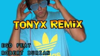 EGO-ft-Robert Burian Žijeme len raz (TonyX Dance RemiX)