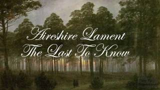 Dan Fogelberg - Aireshire Lament ~ The Last To Know