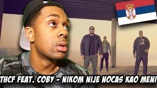 SERBIAN RAP REACTION | THCF FEAT. COBY   NIKOM NIJE NOCAS KAO MENI (OFFICIAL VIDEO)