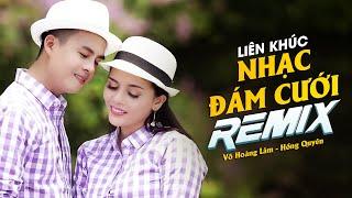 dam-cuoi-miet-vuon-remix-mv-full-hd-lk-nhac-dam-cuoi-remix-2018-vo-hoang-lam-hong-quyen