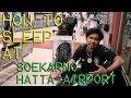 How to Sleep at The Airport - Jakarta Airport (Soekarno Hatta International Airport)