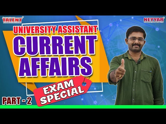 Current Affairs for University Assistant Exam 2019 Part 2