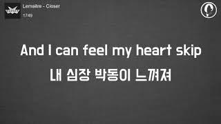 Lemaitre   Closer (한글 자막, 가사, 해석, 팝송, 번역)