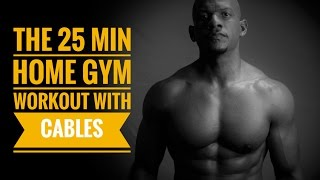 25 min Home Gym Workout with Cables by Travis Tolbert