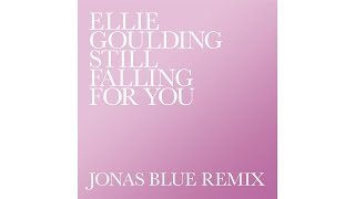 Ellie Goulding & Jonas Blue - Still Falling For You (Remix) (Audio)