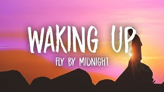 Fly By Midnight - Waking Up