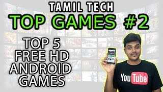 Tamil Tech TOP GAMES #1 : TOP 5 Free HD Games