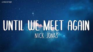 Nick Jonas   Until We Meet Again Lyrics