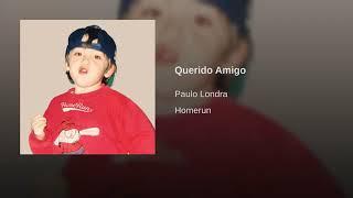 Paulo Londra   Querido Amigo (Official Audio 2019)