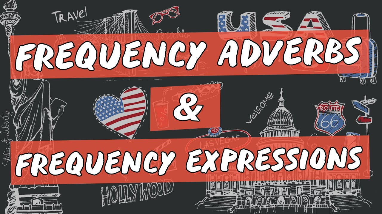 Frequency Adverbs & Frequency Expressions
