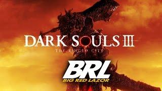 Into the Ringed City! - Dark Souls 3 DLC - Big Red Lazor livestream