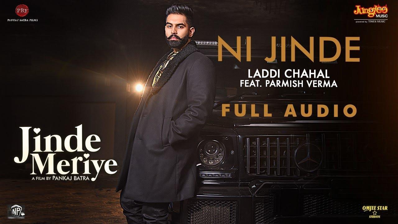 JINDE MERIYE- NI JINDE  Full LYRICS | Laddi Chahal| Desi Crew -  Parmish Verma Lyrics