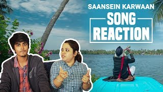 Saansein Video Song Reaction | Karwaan | Irrfan Khan, Dulquer Salmaan
