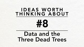 Data and the Three Dead Trees