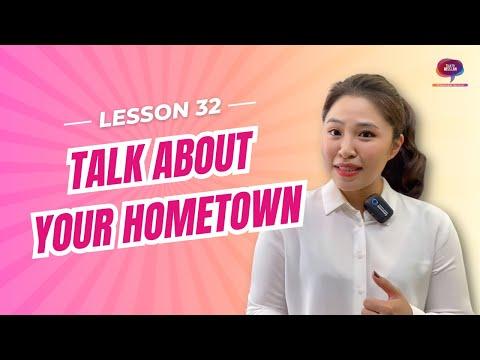 Bài 32: Kỹ năng - Nói về quê hương    Talk about your hometown