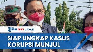 Penuhi Panggilan KPK, Anies Baswedan Sebut Siap Ungkap Kebenaran soal Kasus Korupsi Lahan di Munjul