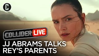 JJ Abrams Comments on Rey's Parents - Collider Live #115