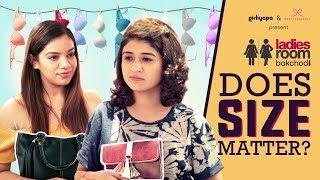 Does Size Matter? ft. Nidhi Bisht & Nidhi Singh | Ladies Room Bakchodi EP 03 || Girliyapa