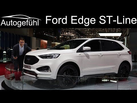 Ford Edge ST-Line Facelift REVIEW - Geneva Motor Show 2018 - Autogefühl