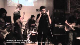 "Indianola Blues Band: ""Marry you"" (BB King  Eric Clapton)"