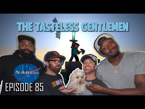 The Tasteless Gentlemen Show – Episode 85