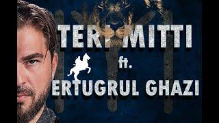 Ertugrul Ghazi | Teri Mitti | Ertugrul Ghazi Edits