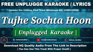 Tujhe Sochta Hoon | Free Unplugged Karaoke Lyrics | Jannat 2