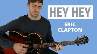 Hey Hey by Eric Clapton (Guitar Lesson)