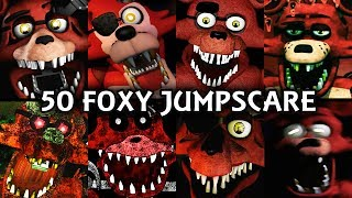 50 FOXY JUMPSCARES! | FNAF & Fangame