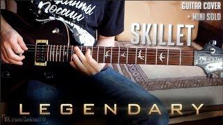 Skillet   Legendary (Guitar Cover + Mini Solo)