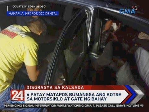 [GMA]  24 Oras: 4 patay matapos bumangga ang kotse sa motorsiklo at gate ng bahay