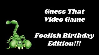 Guess That Video Game - Foolish Birthday Edition
