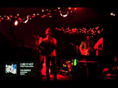 I like it hot | PROJECT321EXPLOSION | the EMPRESS, MELBOURNE | 09 JUNE 2012