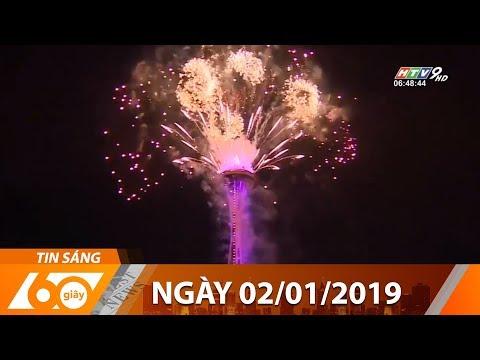 60 giây sáng ngày 02 01 2019 tin tức mới nhất