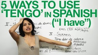 """5 ways to use """"TENGO"""" - """"to have"""" in Spanish"""