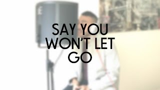 James Arthur - Say You Wont Let Go | Josh Daniel Cover