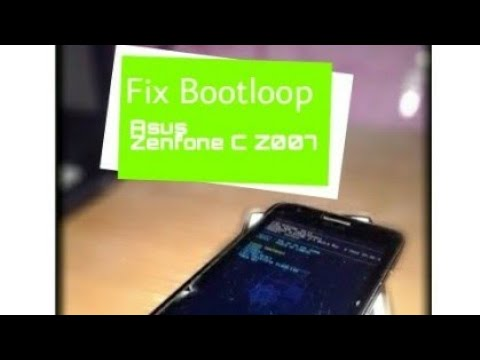 Memperbaiki Bootloop Asus Zenfone C Z007 Firmware Versi Ww Kaskus