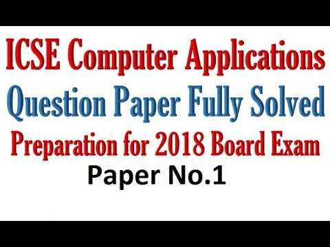 ICSE Computer Applications Board Examination Fully Solved Prelim Paper 2018