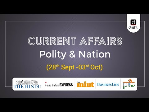 Current Affairs - Polity & Nation (28th September - 3rd October)