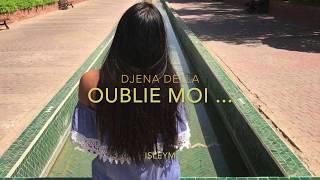 Oublie Moi...   Djena Della ( Cover Isleym )