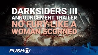 Darksiders III PS4 Announcement Trailer: No Fury Like a Woman Scorned | PlayStation 4