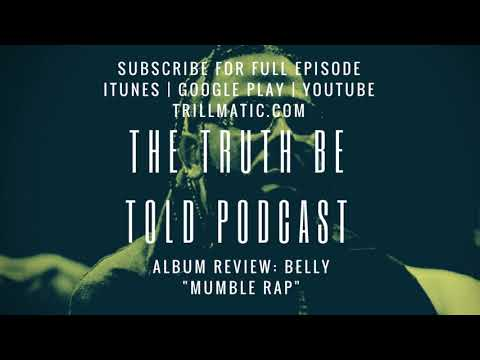 Album Review of Belly's Mumble Rap – The Truth Be Told Podcast (Clip from Ep. 86)