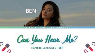 BEN   Can You Hear Me?  내 목소리 들리니 (Hotel Del Luna OST 9) Lyrics Color Coded (HanRomEng)