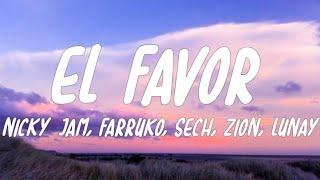 Dimelo Flow - El Favor ft. Nicky Jam, Farruko, Sech, Zion, Lunay (Letra)