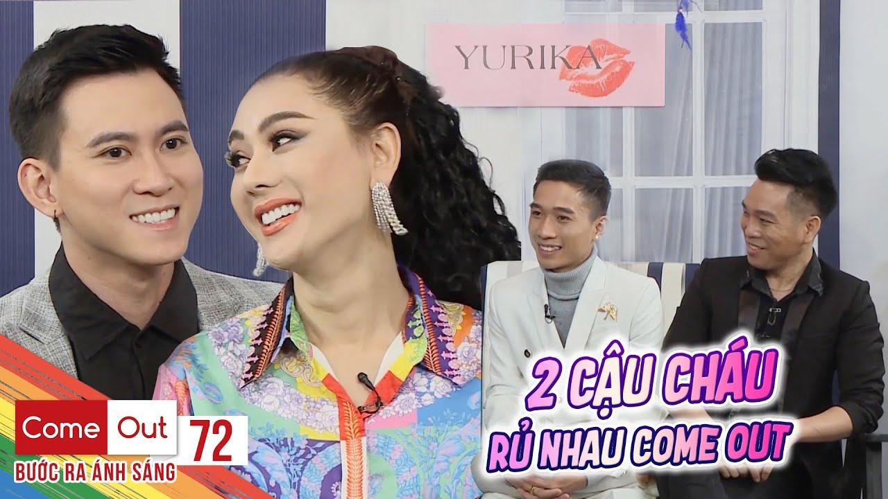 Come Out–BRAS | Tập 72: Khánh Chi, Minh Tuân háo hức gặp 2 cậu cháu dẫn nhau come out lần đầu tiên
