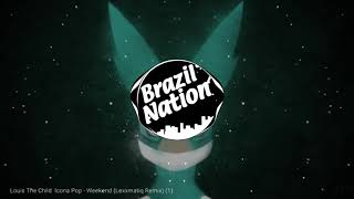 Louis The Child & Icona Pop - Weekend (Lexxmatiq Remix)
