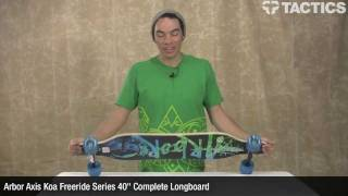 Arbor Axis Koa, Bamboo, And GT Freeride Series 40 Complete Longboard Review